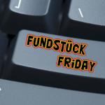 fundstueckfreitag